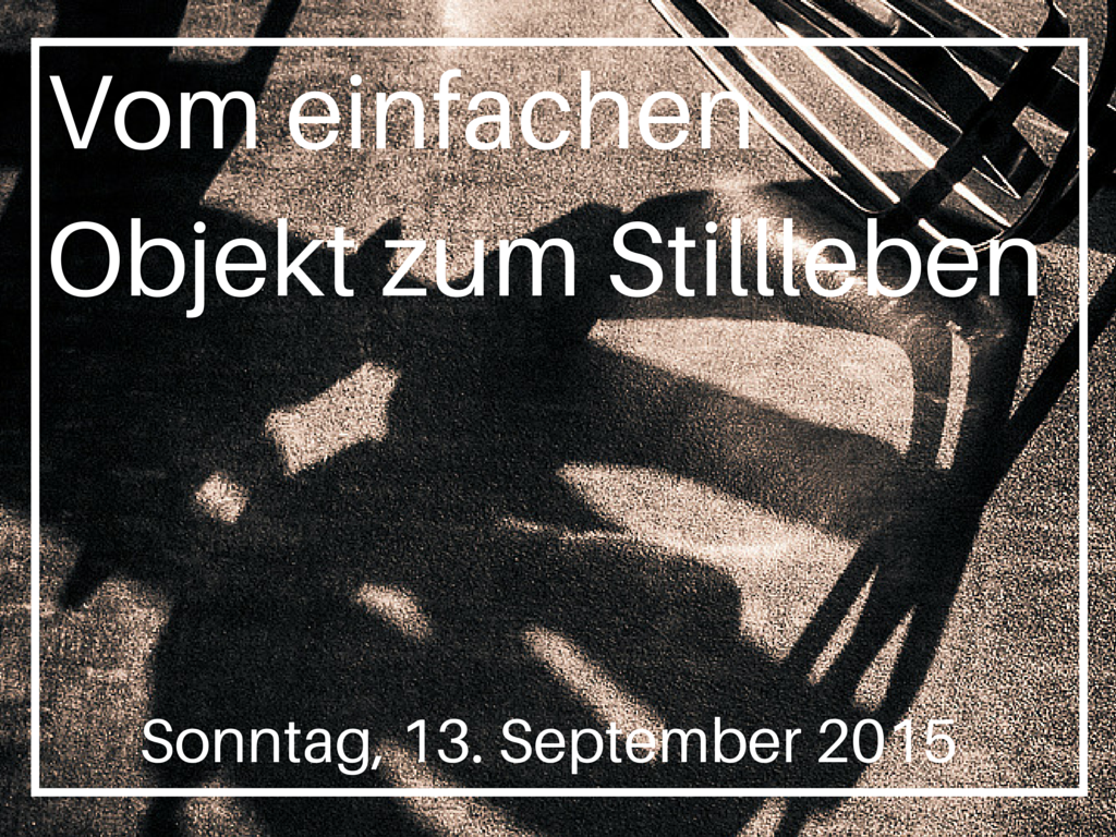 Vom einfachen Objekt zum Stillleben_Fotokurse_Kölner Fotomarathon